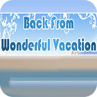 Back From Wonderful Vacation spel