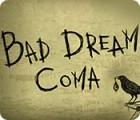 Bad Dream: Coma spel