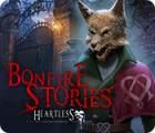 Bonfire Stories: Heartless spel