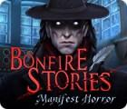 Bonfire Stories: Manifest Horror spel