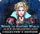 Bridge to Another World: Alice in Shadowland Collector's Edition spel