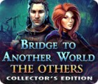 Bridge to Another World: The Others Collector's Edition spel