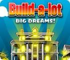 Build-a-Lot: Big Dreams spel
