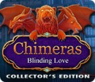 Chimeras: Blinding Love Collector's Edition spel