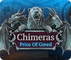 Chimeras: Price of Greed spel