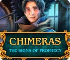 Chimeras: The Signs of Prophecy spel