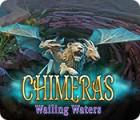 Chimeras: Wailing Waters spel