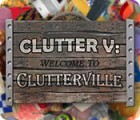 Clutter V: Welcome to Clutterville spel