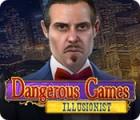 Dangerous Games: Illusionist spel