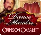 Danse Macabre: Crimson Cabaret spel