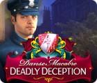 Danse Macabre: Deadly Deception spel