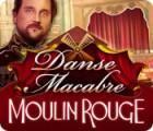 Danse Macabre: Moulin Rouge spel