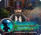 Dark City: Dublin Collector's Edition spel