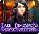 Dark Dimensions: Shadow Pirouette spel