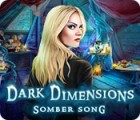 Dark Dimensions: Somber Song spel
