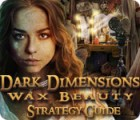 Dark Dimensions: Wax Beauty Strategy Guide spel