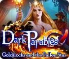 Dark Parables: Goldilocks and the Fallen Star spel