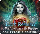 Dark Romance: A Performance to Die For Collector's Edition spel