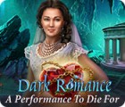 Dark Romance: A Performance to Die For spel