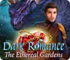 Dark Romance: The Ethereal Gardens spel