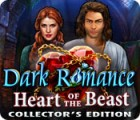 Dark Romance: Heart of the Beast Collector's Edition spel