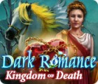 Dark Romance: Kingdom of Death spel