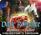 Dark Romance: Romeo and Juliet Collector's Edition spel