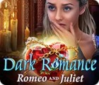 Dark Romance: Romeo and Juliet spel