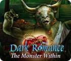 Dark Romance: The Monster Within spel