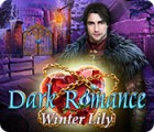 Dark Romance: Winter Lily spel