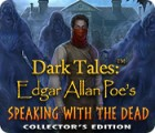 Dark Tales: Edgar Allan Poe's Speaking with the Dead Collector's Edition spel