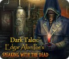 Dark Tales: Edgar Allan Poe's Speaking with the Dead spel
