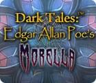 Dark Tales: Edgar Allan Poe's Morella spel