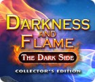 Darkness and Flame: The Dark Side. Collector's Edition spel