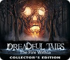 Dreadful Tales: The Fire Within Collector's Edition spel