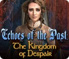 Echoes of the Past: The Kingdom of Despair spel