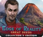 Edge of Reality: Great Deeds Collector's Edition spel