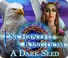 Enchanted Kingdom: A Dark Seed spel