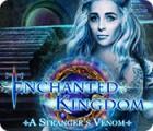 Enchanted Kingdom: A Stranger's Venom spel