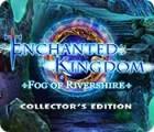 Enchanted Kingdom: Fog of Rivershire Collector's Edition spel