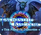 Enchanted Kingdom: The Fiend of Darkness spel