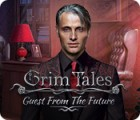 Grim Tales: Guest From The Future spel