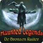 Haunted Legends: De Bronzen Ruiter spel