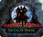 Haunted Legends: The Call of Despair spel