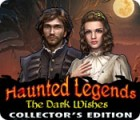 Haunted Legends: The Dark Wishes Collector's Edition spel