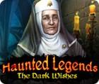Haunted Legends: The Dark Wishes spel