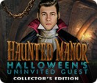 Haunted Manor: Halloween's Uninvited Guest Collector's Edition spel