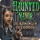 Haunted Manor: De Koningin des Doods spel