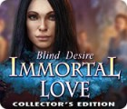 Immortal Love: Blind Desire Collector's Edition spel