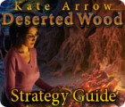 Kate Arrow: Deserted Wood Strategy Guide spel